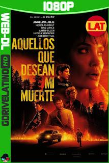 Aquellos Que Desean Mi Muerte (2021) HMAX WEB-DL 1080p Latino-Ingles MKV