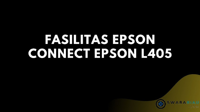 Fasilitas Epson Connect Epson L405