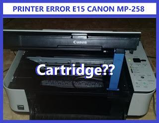 Cara Mengatasi Error E15 Canon MP287/MP285