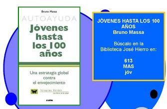 Recomendación: Jóvenes hasta los 100 años Fuente: Biblioteca José Hierro