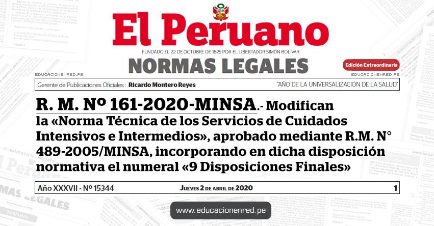 R. M. Nº 161-2020-MINSA.- Modifican la «Norma Técnica de los Servicios de Cuidados Intensivos e Intermedios», aprobado mediante R.M. N° 489-2005/MINSA, incorporando en dicha disposición normativa el numeral «9 Disposiciones Finales»