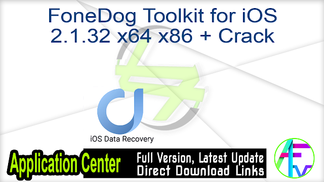FoneDog Toolkit for iOS 2.1.32 x64 x86 + Crack