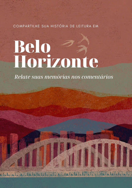 Compartilhe sua história de leitura em Belo Horizonte. Relate suas memórias nos comentários. Imagem de fundo: identidade do projeto.