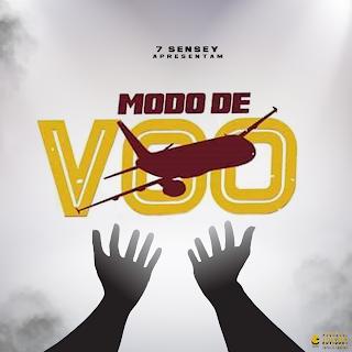 7 Sensey - Modo De Voo (Rap)
