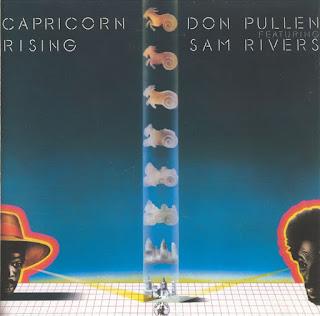 Don Pullen, Sam Rivers, Capricorn Rising