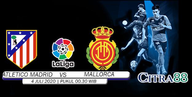 PREDIKSI ATLETICO MADRID VS MALLORCA 4 JULI 2020