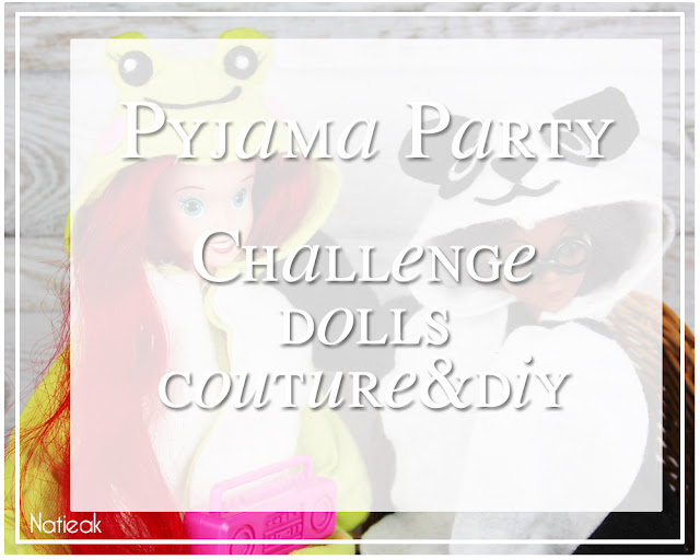Challenge dolls couture & DIY: pyjama Party