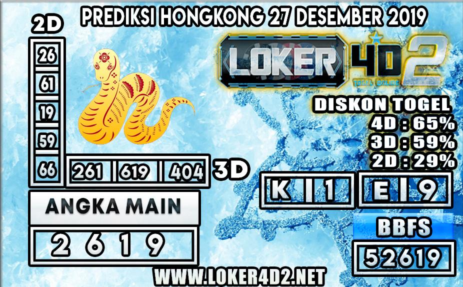 PREDIKSI TOGEL HONGKONG LOKER4D2 27 DESEMBER 2019