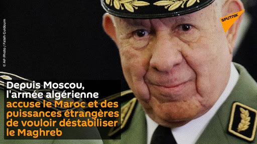 Depuis Moscou, l'armée algérienne accuse le Maroc et des puissances étrangères de vouloir déstabilis