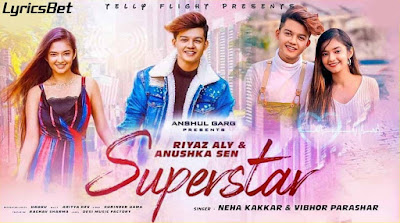SUPERSTAR Lyrics - Neha Kakkar & Vibhor Parashar