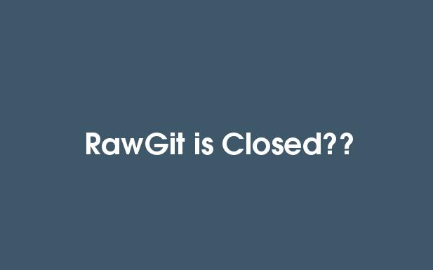 RawGit Tutup?, Segera Pindahkan CDN ke Host lain