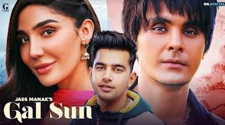 Gal Sun Punjabi Song Full Lyrics by Jass Manak