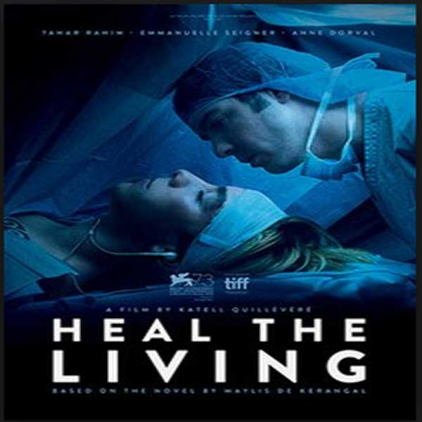 Heal the Living, Film Heal the Living, Heal the Living Movie, Heal the Living Synopsis, Heal the Living Review, Heal the Living Trailer, Download Poster Film Heal the Living 2016