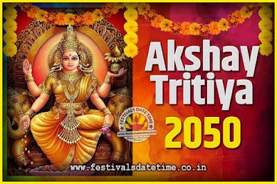 2050 Akshaya Tritiya Pooja Date and Time, 2050 Akshaya Tritiya Calendar