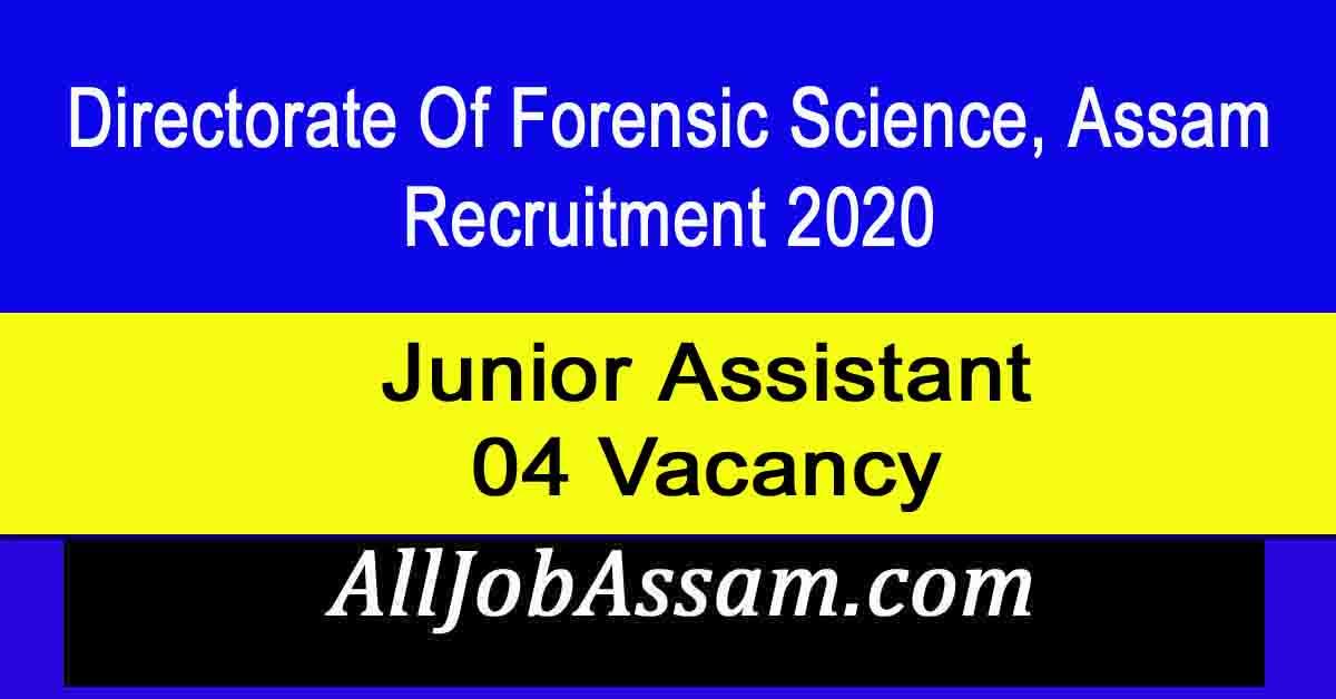 Directorate Of Forensic Science, Assam Recruitment 2020