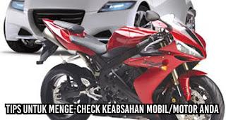 Tips untuk menge-Check keabsahan mobil/motor anda