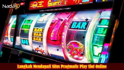 Langkah Mendapati Situs Pragmatic Play Slot Online