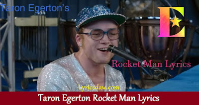 Taron Egerton Rocket Man Lyrics