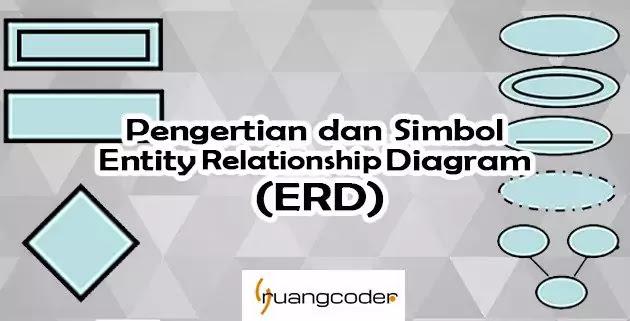 Pengertian dan Simbol-Simbol Entity Relationship Diagram (ERD)