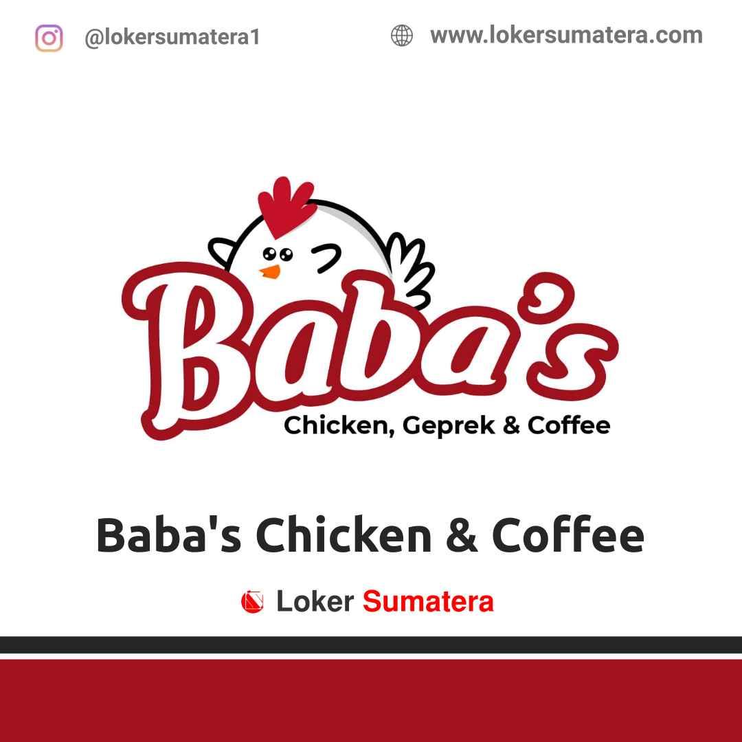 Lowongan Kerja Pekanbaru: Baba's Chicken & Coffee Maret 2021