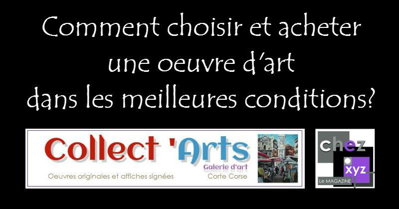 comment choisir et acheter une oeuvre d'art conseils galerie Collect'Arts