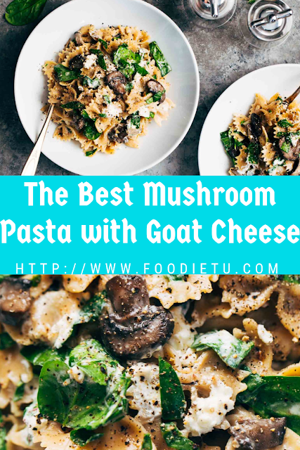 The Best Mushroom Pasta with Goat Cheese