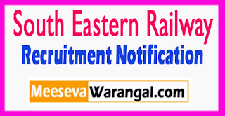 SER South Eastern Railway Recruitment Notification 2017 Last Date 14-08-2017