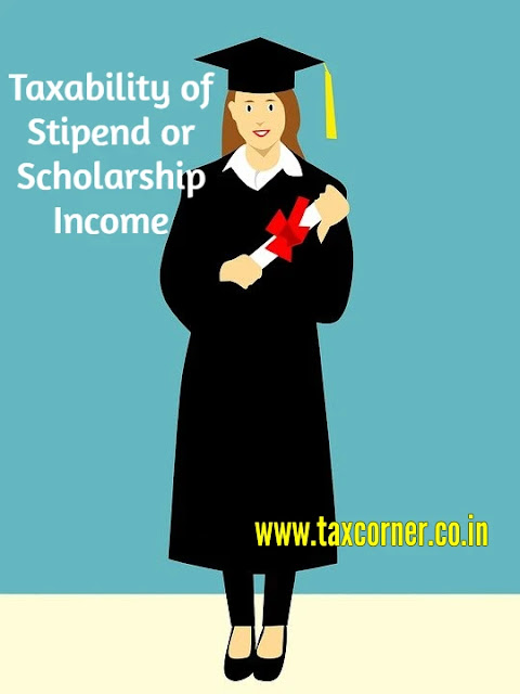 taxability-of-stipend-or-scholarship-income