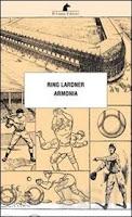 Ring Lardner-Armonia-Traduzione di Francesca Cosi e Alessandra Repossi - copertina