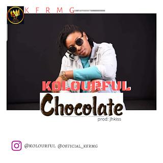 Kolourful - Chocolate (Prod. By Jhkiss)
