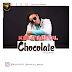 DOWNLOAD MP3: Kolourful - Chocolate (Prod. By Jhkiss)