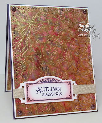 "ODBD ""Leaves Background"", ""Autumn Blessings"", ""Mini Tags 1"", Alcohol Inks BG w/ Gold Embossing Powder, Card Designer Angie Crockett"