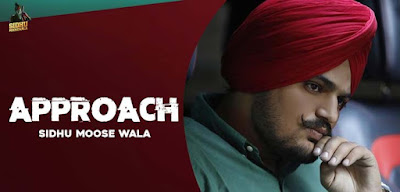 Approach Sidhu Moose Wala song lyrics
