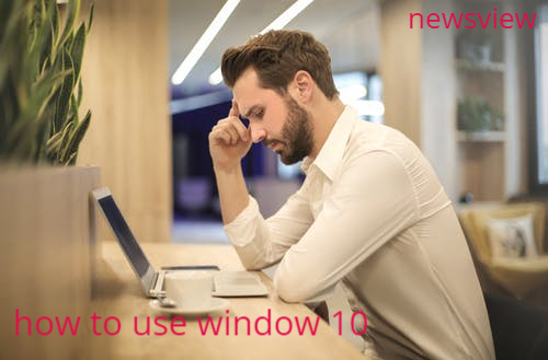 how to use window 10 | download window 10