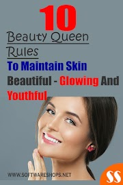 10 Beauty Queen Rules To Maintain Skin Beautiful - Glowing And Youthful