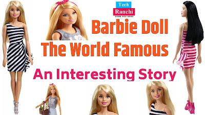 World Famous Popular Doll,tech,Barbie Doll,Barbie Doll World Famous Doll,Techranchi,Barbie,
