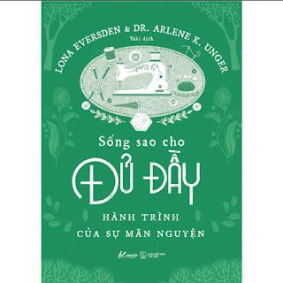 Sống Sao Cho Đủ Đầy – Hành Trình Của Sự Mãn Nguyện ebook PDF-EPUB-AWZ3-PRC-MOBI
