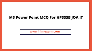 MS Power Point MCQ For HPSSSB JOA IT