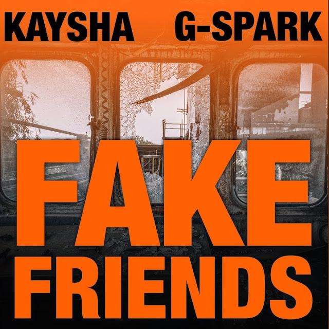 Kaysha x G-Spark - Fake Friends
