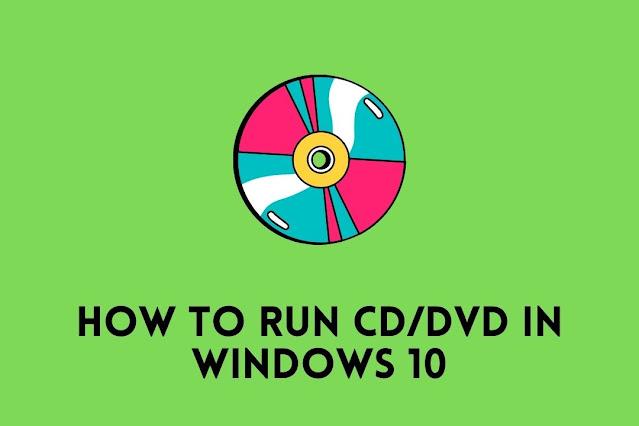 how to run  cd dvd in windows