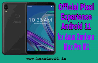 Custom Rom Pixel Experience Android 11 official for Asus Zenfone Max Pro m1