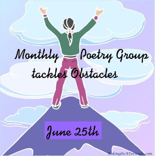 Obstacles, a monthly multi blogger poetry writing challenge based on a theme.   Graphic property of www.BakingInATornado.com   #poetry