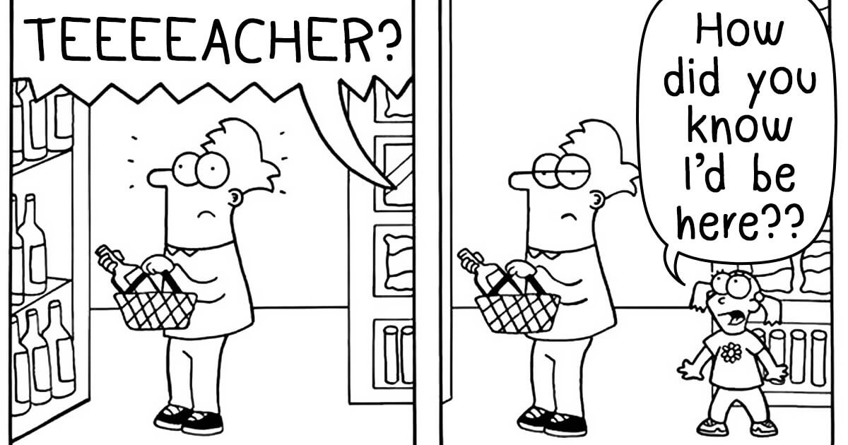 Hilarious Illustrations Depict The Working Life Of A Primary School Teacher