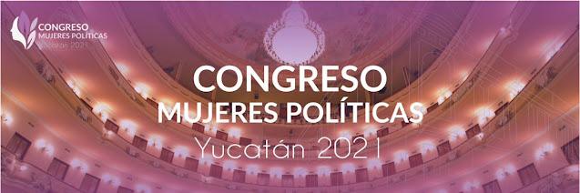 En Yucatán el Congreso Nacional de Mujeres Políticas 2021