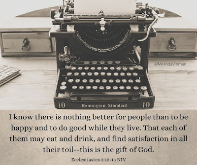 Meme with photo of typewriter and the Bible verse from Ecclesiastes 3:12