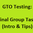 GTO Test: Final Group Task (Introduction & Tips)
