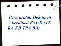 Persyaratan Dokumen Akreditasi PAUD (TK RA KB TPA BA)