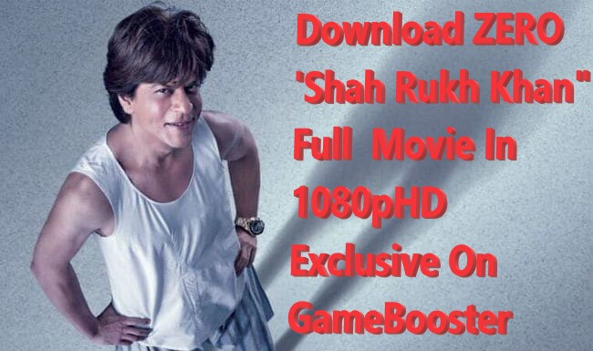 Download Zero Full Movie Shah Rukh Khan In 1080p Exclusive On
