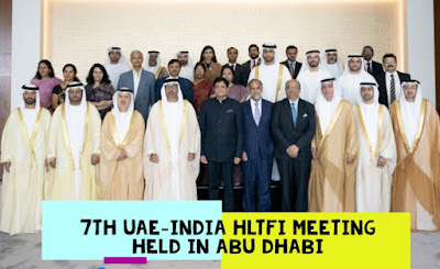 7th UAE-India High Level Joint Task Force on Investments (HLTFI) meeting held in Abu Dhabi