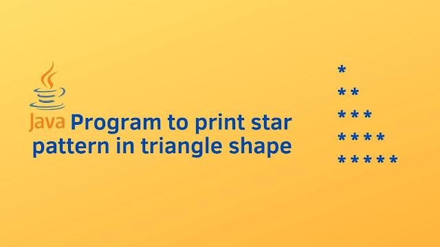 Java program to print star pattern in triangle shape